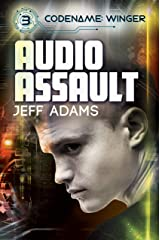 Audio Assault (Codename: Winger Book 3) Kindle Edition