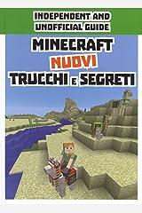 Minecraft. Nuovi trucchi e segreti. Indipendent and unofficial guide. Ediz. a colori Copertina rigida