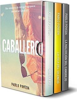 Gabriel Caballero Serie: Libros 1-3 (Caballero, La Isla del Silencio, La Maldición del Cangrejo): Una aventura de intriga ...