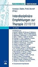 Taschenbuch Onkologie: Interdisziplinäre Empfehlungen zur Therapie 2018/2019 (German Edition)
