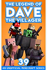 Dave the Villager 39: An Unofficial Minecraft Series (The Legend of Dave the Villager) Kindle Edition