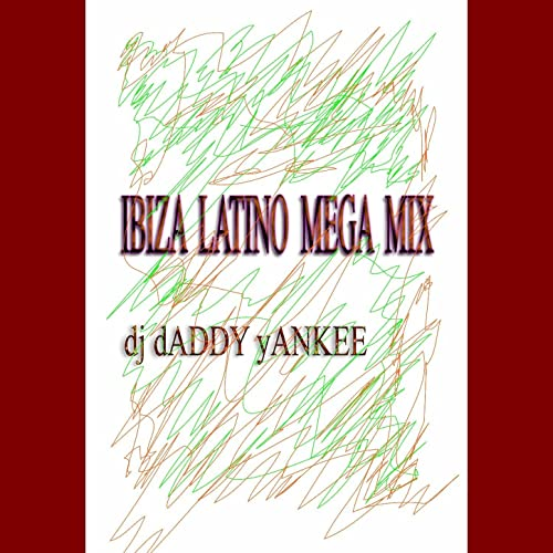 Ibiza Latino Mega Mix Von Dj Daddy Yankee Bei Amazon Music Amazonde