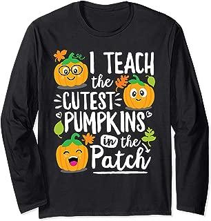 I Teach the Cutest Pumpkins in The Patch Teacher Long Sleeve T-Shirt