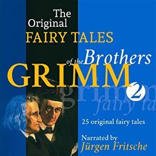 The Original Fairy Tales of the Brothers Grimm. Part 2 of 8. (Incl. Little Red-Cap, The Bremen town-musicians, The six swans, Briar-Rose, Thumbling, The devil with the three golden hairs, The wishing-table, the gold-ass, and the cudgel in the sack, and many more.)