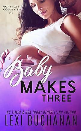 Baby Makes Three (McKenzie Cousins Book 1) (English Edition)