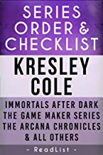 Kresley Cole Series Order & Checklist: Immortals After Dark with Character List, Game Maker Series, Arcana Chronicles, MacCarrick Brothers, Sutherland Brothers (Series List Book 10)