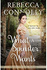 What a Spinster Wants (The Spinster Chronicles, Book 6) Kindle Edition