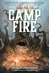 Tales for the Camp Fire: A Charity Anthology Benefitting Wildfire Relief Kindle Edition