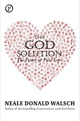 The God Solution: The Power of Pure Love (English Edition) Format Kindle