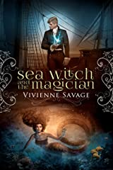 Sea Witch and the Magician: An Adult Fairytale Romance (Once Upon a Spell Book 7) Kindle Edition