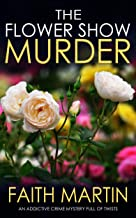 THE FLOWER SHOW MURDER an addictive crime mystery full of twists (Monica Noble Detective Book 2)