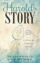 Harold's Story: A Journey of Uncommon Healing