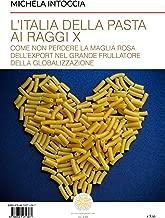 L'Italia della Pasta ai raggi X: Come non perdere la maglia rosa dell'export nel grande frullatore della globalizzazione (Italian Edition)