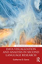 Data Visualization and Analysis in Second Language Research (Second Language Acquisition Research Series) (English Edition)