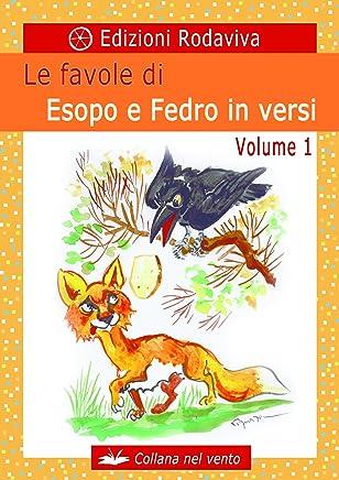 Le favole di Esopo e Fedro in versi - Volume 1 (Nel vento)