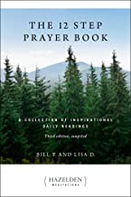 The 12 Step Prayer Book: A Collection of Inspirational Daily Readings (Hazelden Meditations)
