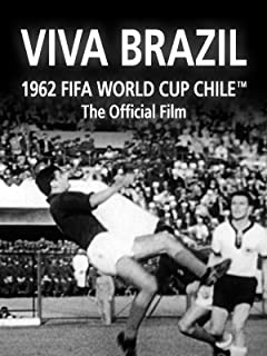 Viva Brazil: The Official film of 1962 FIFA World Cup Chile™