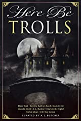 Here Be Trolls (Here Be - Myth, Monsters and Mayhem Book 14) Kindle Edition