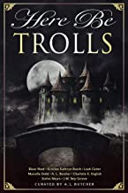 Here Be Trolls (Here Be - Myth, Monsters and Mayhem Book 14)