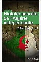 Histoire secrète de l'Algérie indépendante : Édition mise à jour Format Kindle
