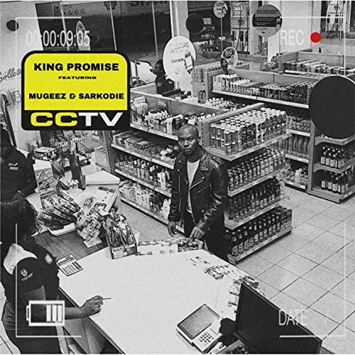 Cctv (Feat  Mugeez, Sarkodie, R2bees) by King Promise on