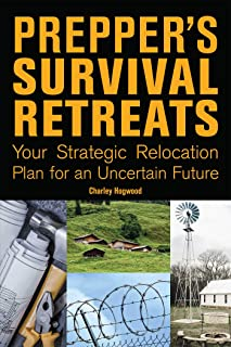 Prepper's Survival Retreats: Your Strategic Relocation Plan for an Uncertain Future