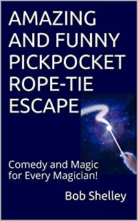 AMAZING AND FUNNY PICKPOCKET ROPE-TIE ESCAPE: Comedy and Magic for Every Magician!