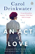 An Act of Love: A sweeping and evocative love story about bravery and courage in our darkest hours