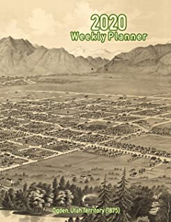2020 Weekly Planner: Ogden, Utah Territory (1875): Vintage Panoramic Map Cover