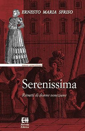 Serenissima: Ritratti di donne veneziane