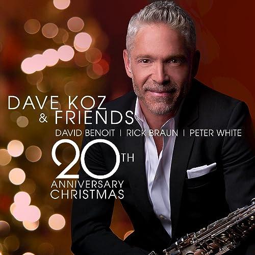 Dave Koz Christmas.Dave Koz And Friends 20th Anniversary Christmas By Dave Koz