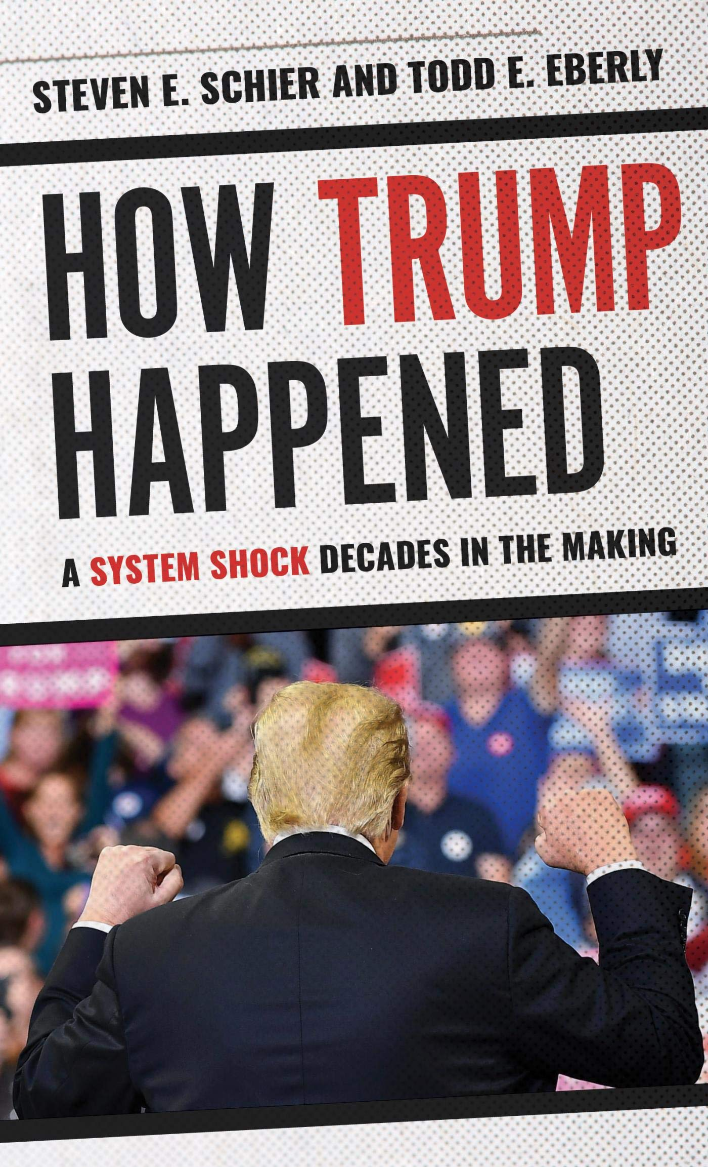 Image OfHow Trump Happened: A System Shock Decades In The Making (English Edition)