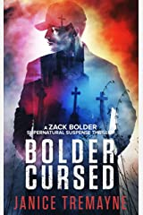 Bolder Cursed: A chilling and powerfully scary supernatural thriller (A Zack Bolder Supernatural Thriller Book 2) Kindle Edition