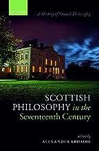 Scottish Philosophy in the Seventeenth Century (A History of Scottish Philosophy) (English Edition)