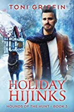Holiday Hijinks: Escape from the Holidays (Hounds of the Hunt Book 3)