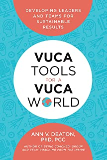 VUCA Tools for a VUCA World: Developing Leaders and Teams for Sustainable Results (English Edition)