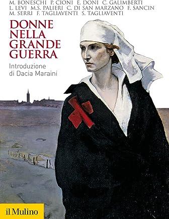 Donne nella Grande Guerra (Biblioteca storica)
