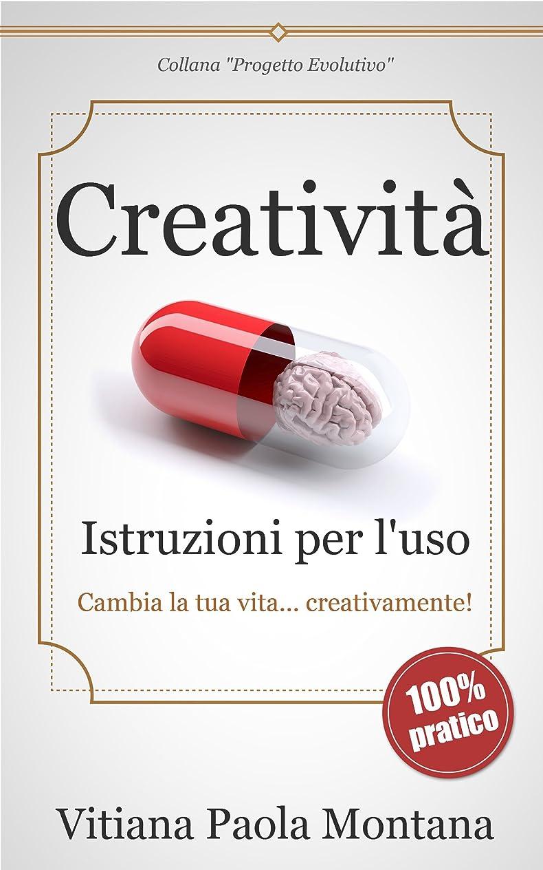 熱望する障害者体操Creatività - Istruzioni per l'uso: Cambia la tua vita...creativamente (Collana