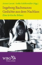 Ingeborg Bachmanns Gedichte aus dem Nachlass: Eine kritische Bilanz (German Edition)