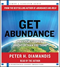 Get Abundance: Why Your Future Is Brighter Than You Think