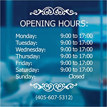 Includes Phone Number and Website or email Closed Store Hours Sign Custom Business Hours Sign for Glass Door Windows Hours of Operation Sign Open Style #6 by Jeyfel Decals