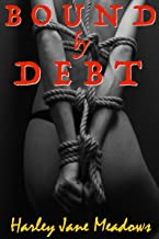 Bound by Debt: A Rough BDSM Tale of Submission, Humiliation, and Public Shame