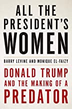 All the President's Women: Donald Trump and the Making of a Predator (English Edition)