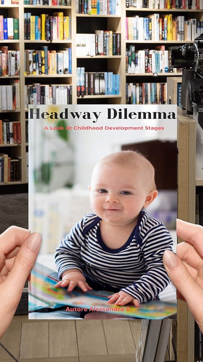 美人詩人短くするHeadway Dilemma:: A Look At Childhood Development Stages (English Edition)