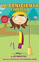 LA CENICIENTA. CINDERELLA: EDICION BILINGÜE ESPAÑOL INGLES.: Un libro con imágenes para chicos 3-8. La Cenicienta contada ...