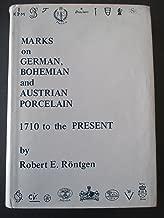 Marks on German, Bohemian & Austrian Porcelain, 1710 to the Present