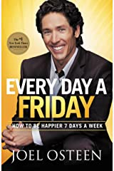 Every Day a Friday: How to Be Happier 7 Days a Week Kindle Edition