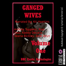 Ganged Wives Volume One: Five Explicit Rough Group Sex Hot Wife Erotica Stories