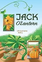 Jack O'Lantern: Life Cycle Series Book 3 (The Life Cycle Series) (English Edition)