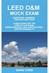 LEED O&M MOCK EXAM: Questions, Answers, and Explanations, A Must-Have for the LEED AP O+M Exam, Green Building LEED Certification, and Sustainability Kindle Edition